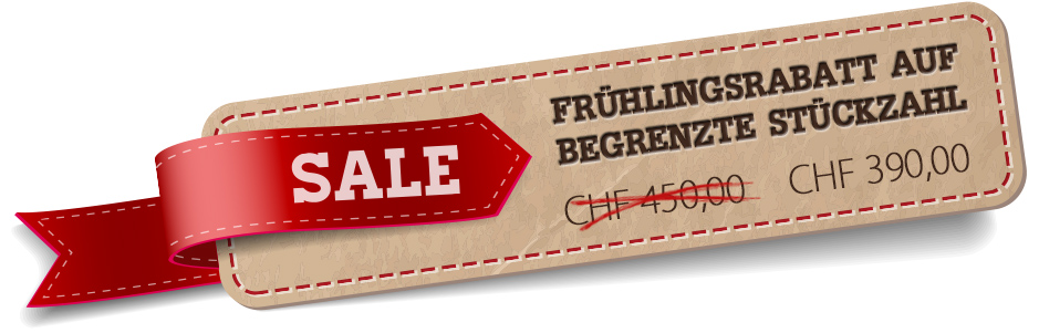 Sale Tag Rabatt CHF 390.- statt CHF 450.-